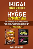 IKIGAI JAPANESE SECRET and HYGGE HAPPINESS NOW