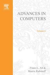 Advances in Computers: Volume 6