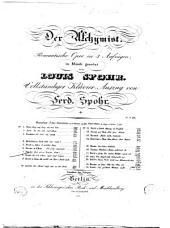 Der Alchymist: romantische Oper in 3 Aufzügen. Finale : Fort ist er! Ew'ger Gott!, Volume 7
