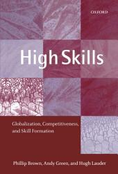 High Skills : Globalization, Competitiveness, and Skill Formation: Globalization, Competitiveness, and Skill Formation