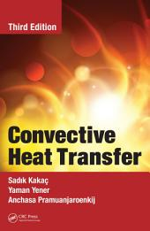 Convective Heat Transfer, Third Edition: Edition 3