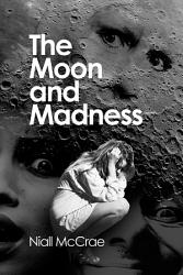 The Moon And Madness Book PDF