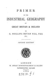 Primer of the Industrial Geography of Great Britain & Ireland