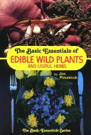 The Basic Essentials of Edible Wild Plants   Useful Herbs PDF
