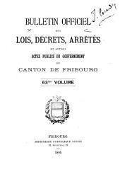 BULLETIN OFFICIEL DES LOIS, DÉCRETS, ARRÊTÉS ET AUTRES ACTES PUBLICS DU GRAND CONSEIL ET DU CONSEIL D'ETAT DU CANTON DE FRIBOURG.: Volume63