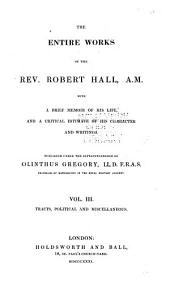 Works of the Rev. Robert Hall ...: With a Brief Memoir and a Sketch of His Literary Character, Volume 2