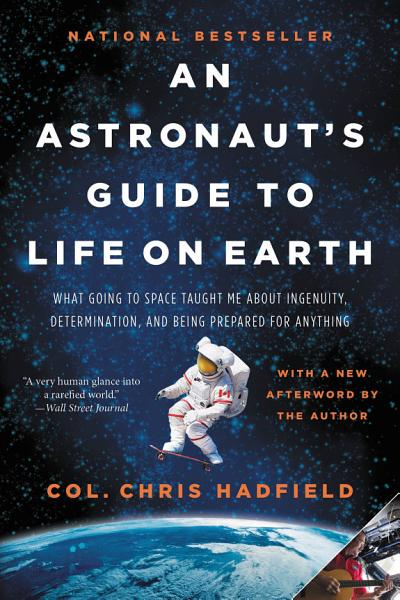 Download An Astronaut s Guide to Life on Earth Book