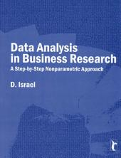 Data Analysis in Business Research: A Step-By-Step Nonparametric Approach