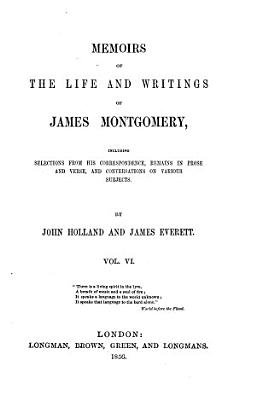 Memoirs of the Life and Writings of James Montgomery PDF