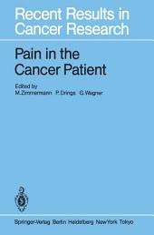 Pain in the Cancer Patient: Pathogenesis, Diagnosis and Therapy