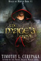 The Mage's Grave (free fantasy): Mages of Martir Book #1