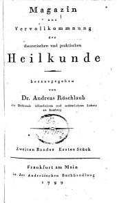 Magazin zur Vervollkommnung der theoretischen und praktischen Heilkunde: Band 2