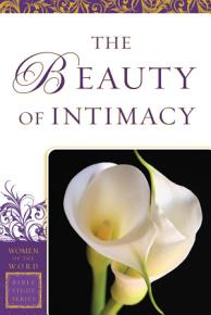 The Beauty of Intimacy  Women of the Word Bible Study Series  PDF