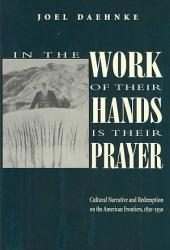 In the Work of Their Hands is Their Prayer