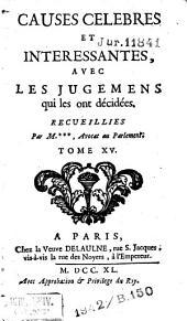 Causes célèbres et intéressantes, avec les jugemens qui les ont décidées: Volume15