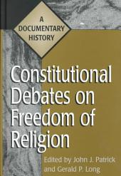 Constitutional Debates on Freedom of Religion: A Documentary History