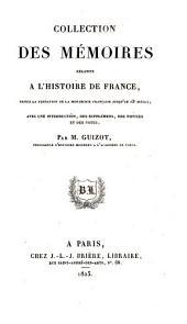 Collection des mémoires relatifs à l'histoire de France: depuis la fondation de la monarchie française jusqu'au 13e siècle; avec une introduction, des supplémens, des notices et des notes