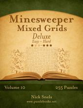 Minesweeper Mixed Grids Deluxe - Easy to Hard - Volume 10 - 255 Logic Puzzles