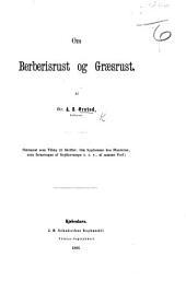 Om Berberisrust og Græsrust ... Nærmest som Tillæg til Skriftet: Om Sygdomme hos Planterne, som foraarsages af Snyltesvampe o.s.v., af samme Forf