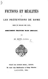 Fictions et réalités, ou les prétentions de Rome mises en regard des faits, discussion franche mais amicale