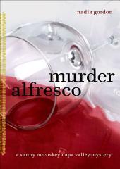 Murder Alfresco: A Sunny McCoskey Napa Valley Mystery
