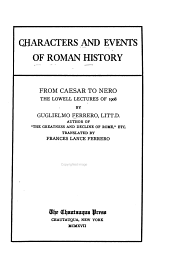 Characters and Events of Roman History, from Cæsar to Nero: The Lowell Lectures of 1908