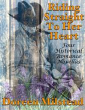 Riding Straight to Her Heart: Four Historical Romance Novellas