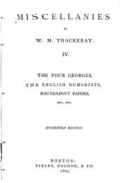 The four Georges. The English humorists. Roundabout papers