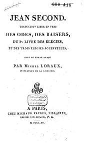 Traduction libre en vers des Odes, des Baisers, du 1er livre des Élégies , et des trois Élégies solennelles
