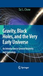 Gravity  Black Holes  and the Very Early Universe PDF