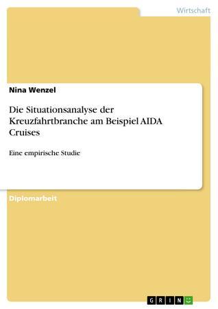 Die Situationsanalyse Der Kreuzfahrtbranche Am Beispiel Aida Cruises PDF
