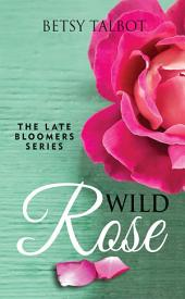 Wild Rose (The Late Bloomers Series, Book 1)