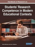 Handbook of Research on Students  Research Competence in Modern Educational Contexts PDF