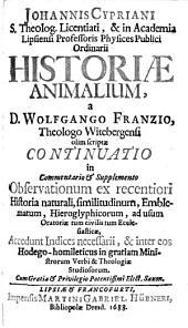 Historiae Animalium a Wolfg. Franzio olim conscriptae Continuatio
