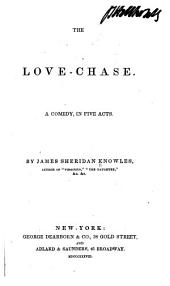 The Love-chase: A Comedy in Five Acts