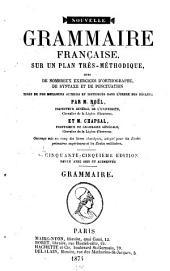 Nouvelle grammaire Français: sur un plan très-méthodique, avec de nombreux exercices d'orthographe, de syntaxe et de ponctuation