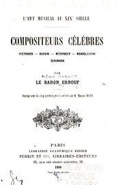 L'art musical au XIX[supercript e] siècle: Compositeurs célèbres: Beethoven--Rossini--Meyerbeer--Mendelssohn--Schumann