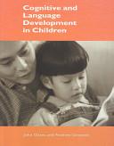 Cognitive and Language Development in Children