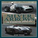 Silver Arrows in Camera  1951 55 PDF