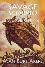 Savage Scorpio: Dray Prescot #16
