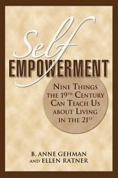 Self-Empowerment: Nine Things the 19th Century Can Teach Us About Living in the 21st