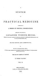 A System of Practical Medicine Comprised in a Series of Original Dissertations: Volume 2