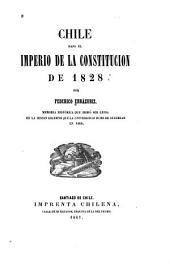 Chile bajo el imperio de la constitucion de 1828, por Federico Errázuriz. Memoria histórica que debió ser leida en la sesion solemne que la Universidad hubo de celebrar en 1860