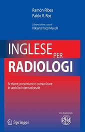 Inglese per radiologi: Scrivere, presentare e comunicare in ambito internazionale