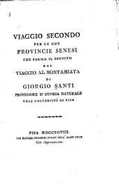 Viaggio secondo per le due provincie senesi: che forma il seguito del Viaggio al Montamiata