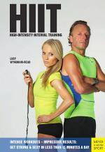 HIIT—High Intensity Interval Training: Get Fit & Sexy in Less Than 15 Minutes a Day
