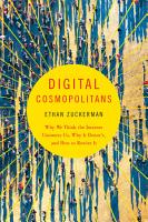 Digital Cosmopolitans  Why We Think the Internet Connects Us  Why It Doesn t  and How to Rewire It PDF