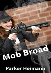 Mob Broad : Erotic Sex Story: (Adults Only Erotica)