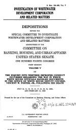 Investigation of Whitewater Development Corporation and Related Matters: The inquiry into whether improper conduct occurred regarding the way in which White House Officials handled documents in the office of White House Deputy Counsel Vincent W. Foster, Jr., following his death