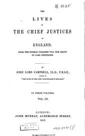 The Lives of the Chief Justices of England: From the Norman Conquest Till the Death of Lord Mansfield, Volume 3